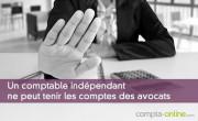 Un comptable indépendant ne peut tenir les comptes des avocats