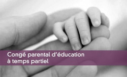 Congé parental d'éducation à temps partiel