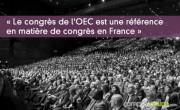 « Le congrès de l'OEC est une référence en matière de congrès en France »