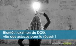 Bientôt l'examen du DCG, vite des astuces pour le réussir !