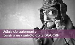 Délais de paiement : réagir à un contrôle de la DGCCRF