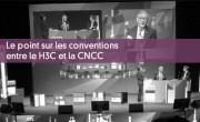 Le point sur les conventions entre le H3C et la CNCC