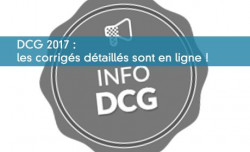 DCG 2017 : les corrigés détaillés sont en ligne !