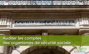 Auditer les comptes des organismes de sécurité sociale