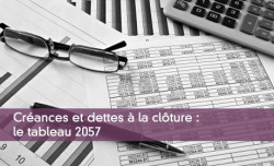 Créances et dettes à la clôture : le tableau 2057