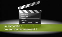 Le CV vidéo est l'avenir du recrutement