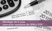 Décalage de la paie : calendrier transitoire de 2018 à 2020