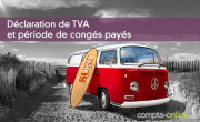 Déclaration de TVA et période de congés payés