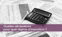 Quelles déclarations pour quel régime d'imposition ?