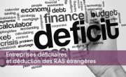 Entreprises déficitaires et déduction des RAS étrangères
