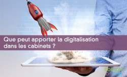 Que peut apporter la digitalisation dans les cabinets ?