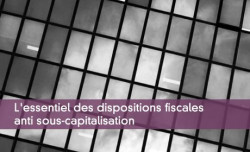 Dispositions fiscales anti sous-capitalisation