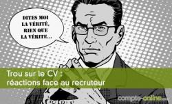 Trou sur le CV : réactions face au recruteur