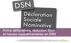 Prime défiscalisée, réduction fillon et heures supplémentaires en DSN