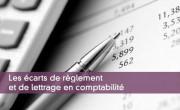 Les écarts de règlement et de lettrage en comptabilité