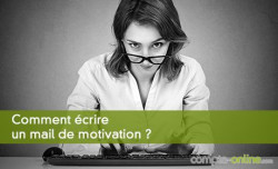 Comment est composé un mail de motivation ?