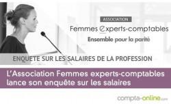L'Association Femmes experts-comptables lance son enquête sur les salaires : participez !