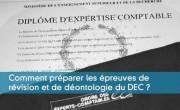Comment préparer les épreuves de révision et de déontologie du DEC ?