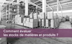 Évaluer les stocks de matières et produits