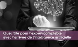Quel rôle pour l'expert-comptable avec l'arrivée de l'intelligence artificielle