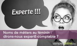 Noms de métiers au féminin : dirons-nous expertE-comptable ?