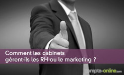 Comment les cabinets gèrent les RH ou le marketing ?