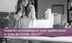 Experts-comtpables, si vous optiez pour la paie en mode cloud ?