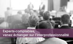 Experts-comptables, venez échanger sur l'interprofessionnalité