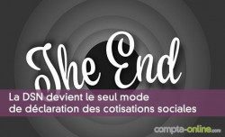 La DSN devient le seul mode de déclaration des cotisations sociales