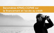 Baromètres KPMG-CGPME sur le financement et l'accès au crédit