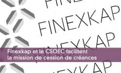 Finexkap et le CSOEC facilitent la mission de cession de créances