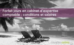 Forfait jours en cabinet d'expertise comptable : conditions et salaires