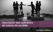 Description des opérations de fusions de sociétés