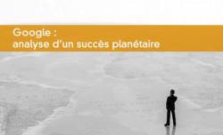 Google : analyse d'un succès planétaire