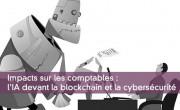 Impacts sur les comptables : l'IA devant la blockchain et la cybersécurité