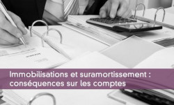 Immobilisations et suramortissement : conséquences sur les comptes