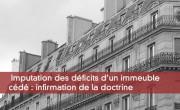 Imputation des déficits d'un immeuble cédé: infirmation de la doctrine