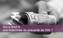 Qui a droit à une indemnité de précarité de 10% ?