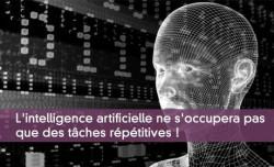 L'IA ne s'occupera pas que des tâches répétitives