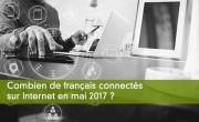 Combien de français se sont connectés sur Internet en mai 2017 ?