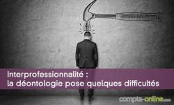 Interprofessionnalité : la déontologie pose quelques difficultés