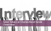 Interview de Julien Tokarz et Charles-René Tandé