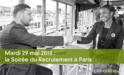 Mardi 29 mai 2018 : la Soirée du Recrutement à Paris