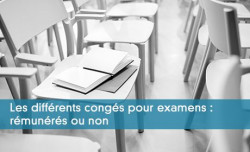 Les différents congés pour examens : rémunérés ou non