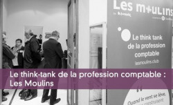 Le think-tank de la profession comptable : Les Moulins