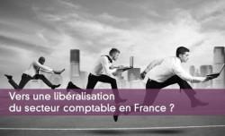 Vers une libéralisation du secteur comptable en France ?