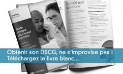 Obtenir son DSCG, ne s'improvise pas ! Téléchargez le livre blanc...