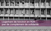 Logement de fonction en HLM : pas de complément de solidarité