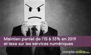Maintien partiel de l'IS à 33% en 2019 et taxe sur les services numériques