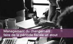Management du changement : faire de la période fiscale un atout